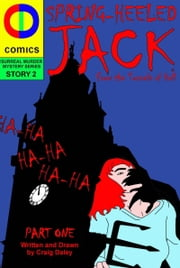 Spring Heeled Jack: From the Tunnels of Hell ebook by Craig Daley