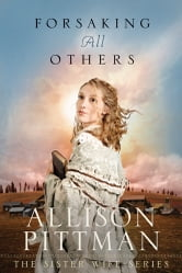 Forsaking All Others ebook by Allison Pittman