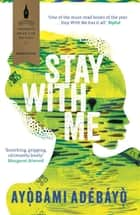 Stay With Me ebook by Ayobami Adebayo