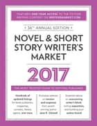 Novel & Short Story Writer's Market 2017 - The Most Trusted Guide to Getting Published ebook by Rachel Randall