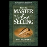 How to Master the Art of Selling audiobook by Tom Hopkins