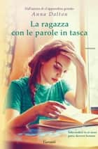 La ragazza con le parole in tasca ebook by Anna Dalton