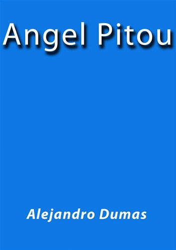 Angel Pitou ebook by Alejandro Dumas