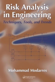 Risk Analysis in Engineering: Techniques, Tools, and Trends ebook by Modarres, Mohammad