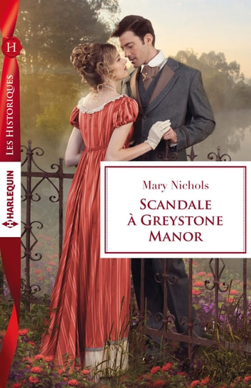 Scandale à Greystone Manor ebook by Mary Nichols