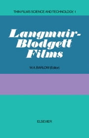 Langmuir-Blodgett Films ebook by Barlow, W.A.