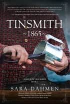 Tinsmith 1865 ebook by Sara Dahmen