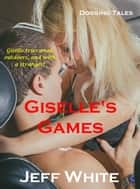 Giselle's Games ebook by Jeff White