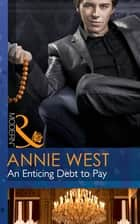 An Enticing Debt to Pay (Mills & Boon Modern) (At His Service, Book 5) ebook by Annie West