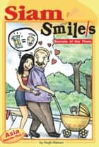 Siam Smile/s - Secrets of the Thais ebook by Hugh Watson