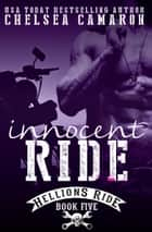 Innocent Ride ebook by Chelsea Camaron