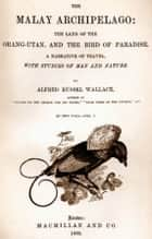 The Malay Archipelago, both volumes in single file ebook by Alfred Russel Wallace
