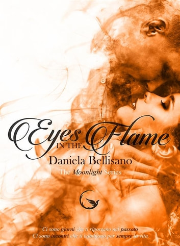 Eyes in the flame ebook by Daniela Bellisano