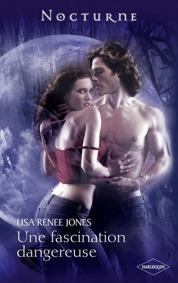 Une fascination dangereuse ebook by Lisa Renee Jones