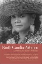 North Carolina Women - Their Lives and Times, Volume 1 eBook by Michele Gillespie, Sally G. McMillen, Ann Short Chirhart,...