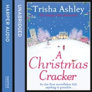 A Christmas Cracker: The only festive romance to curl up with this Christmas! livre audio by Trisha Ashley