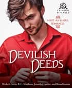Devilish Deeds - 4 Hot-as-Hades Romances ebook by R.C. Matthews, Michele Arris, Rena Koontz,...