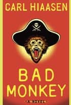Bad Monkey ebook by Carl Hiaasen