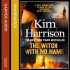 THE WITCH WITH NO NAME audiobook by Kim Harrison