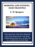 Morning and Evening - Daily Readings ebook by
