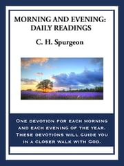 Morning and Evening - Daily Readings ebook by C. H. Spurgeon
