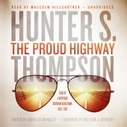 The Proud Highway - Saga of a Desperate Southern Gentleman, 1955-1967 audiobook by Hunter S. Thompson