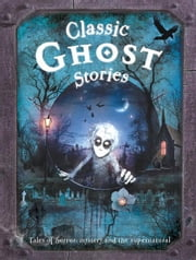 Classic Ghost Stories ebook by Miles Kelly
