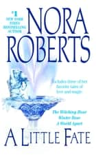 A Little Fate ebook by Nora Roberts