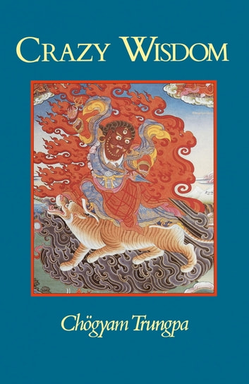 Crazy Wisdom ebook by Chogyam Trungpa