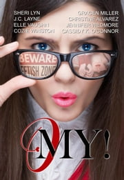 O My! ebook by Gracen Miller, Cozie Winston, Sheri Lyn,...