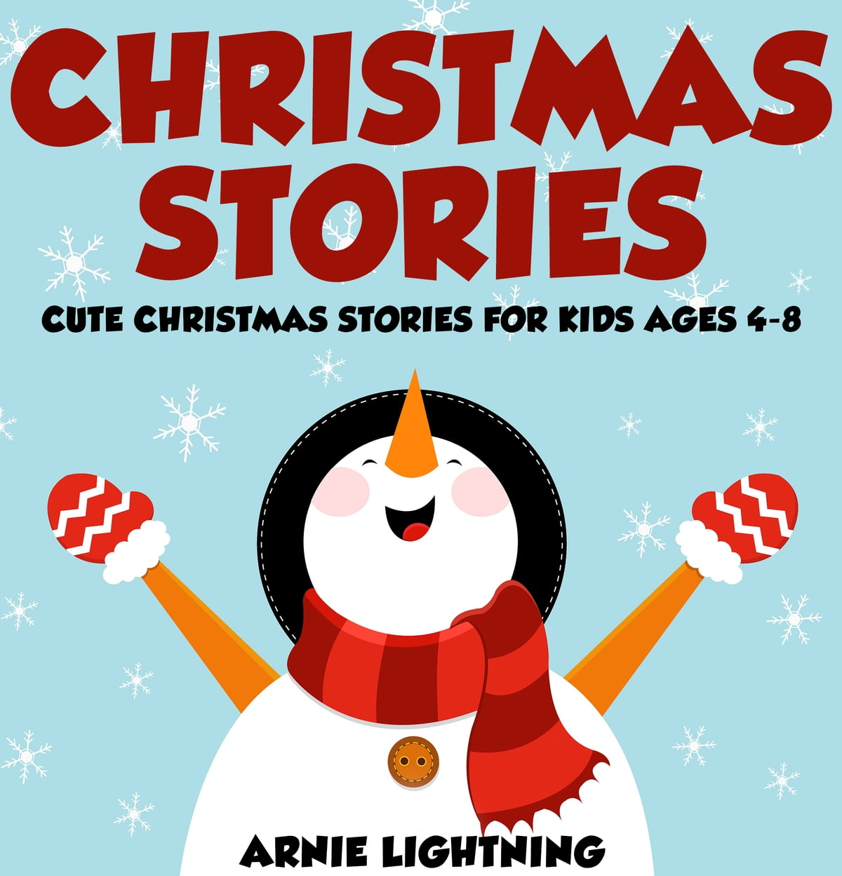 Christmas Stories For Kids.Christmas Stories Cute Christmas Stories For Kids Ages 4 8 Ebook By Arnie Lightning Rakuten Kobo