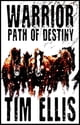 Warrior: Path of Destiny ebook by Tim Ellis