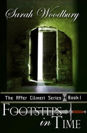 Footsteps in Time (The After Cilmeri Series) - A Time Travel Fantasy ebook by Sarah Woodbury