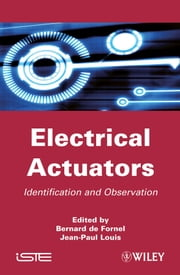 Electrical Actuators - Applications and Performance ebook by Bernard de Fornel,Jean-Paul Louis
