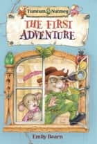 Tumtum and Nutmeg: The First Adventure ebook by Emily Bearn