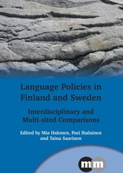 Language Policies in Finland and Sweden - Interdisciplinary and Multi-sited Comparisons ebook by Mia Halonen,Pasi Ihalainen