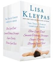 The Travis Family, The Complete Series - Blue Eyed Devil, Smooth Talking Stranger, Sugar Daddy, and Brown-Eyed Girl ebook by Lisa Kleypas