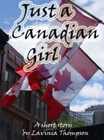 Just a Canadian Girl 電子書 by Lavinia Thompson