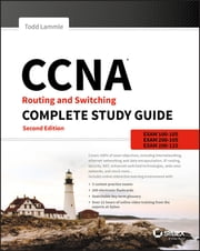 CCNA Routing and Switching Complete Study Guide - Exam 100-105, Exam 200-105, Exam 200-125 ebook by Todd Lammle