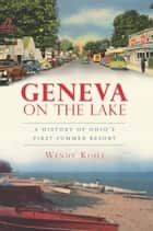 Geneva on the Lake ebook by Wendy Koile