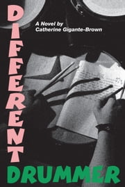 Different Drummer ebook by Catherine Gigante-Brown