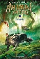 Animal Tatoo saison 1, Tome 02 - Traqués ebook by Maggie Stiefvater, Marie Leymarie