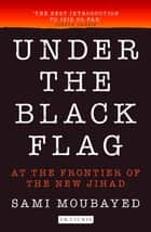 Under the Black Flag ebook by Sami Moubayed