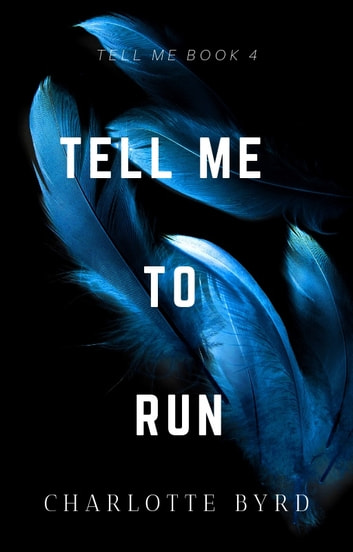 Tell Me to Run ebook by Charlotte Byrd