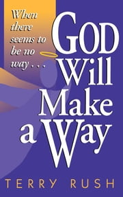 God Will Make a Way - When there seems to be no way ebook by Terry Rush