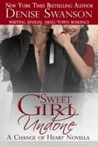 Sweet Girl Undone — Novella ebook by Denise Swanson