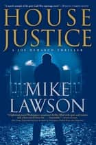 House Justice - A Joe DeMarco Thriller ebook by Mike Lawson