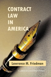 Contract Law in America: A Social and Economic Case Study ebook by Lawrence M. Friedman