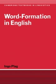 Word-Formation in English ebook by Ingo Plag