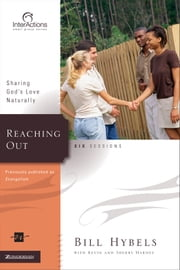 Reaching Out - Sharing God's Love Naturally ebook by Bill Hybels,Kevin & Sherry Harney